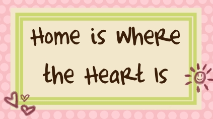 home-is-where-the-heart-is